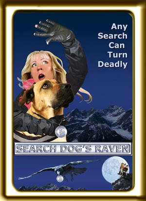 A young female handler and her wilderness search dog are terrified as something approaches.  Poster for the new film Search Dog's Raven.